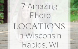 7 Amazing Photo Locations in Wisconsin Rapids, WI
