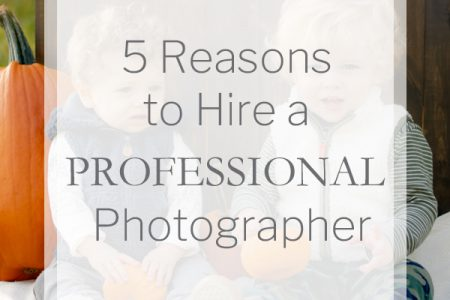 5 Reasons to Hire a Professional Photographer